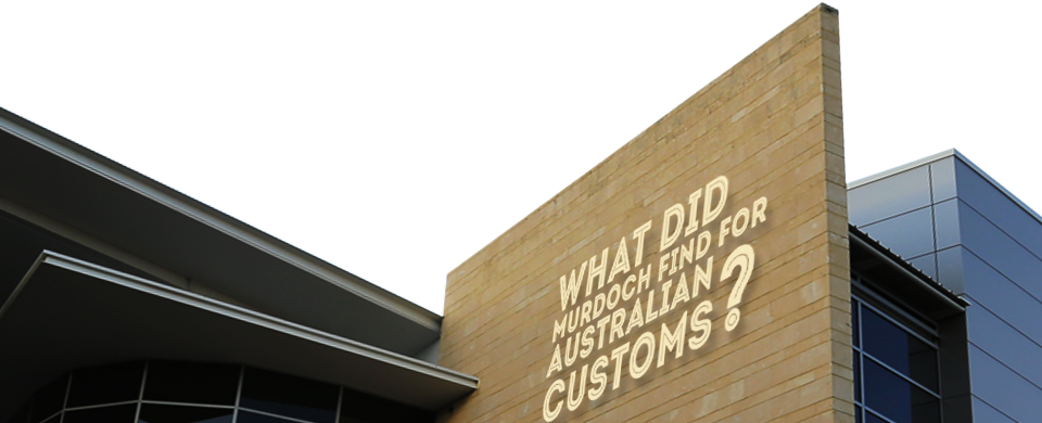 What did Murdoch find for Australian Customs?