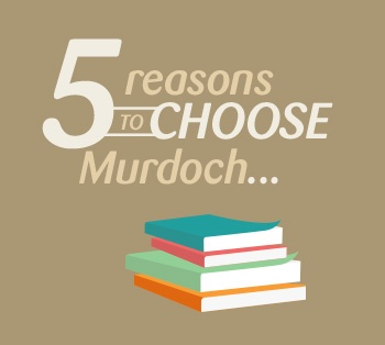 5 Reasons to choose Murdoch