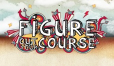Figure out your course